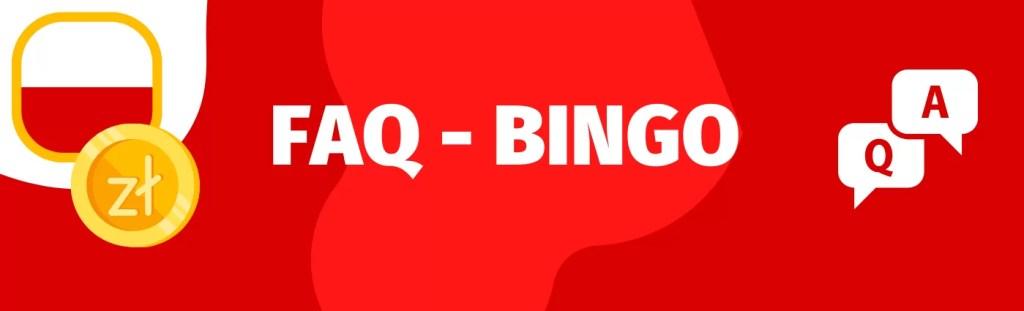 FAQ - przeczytaj odpowiedzi na najczęściej zadawane pytania o bingo jego zasady