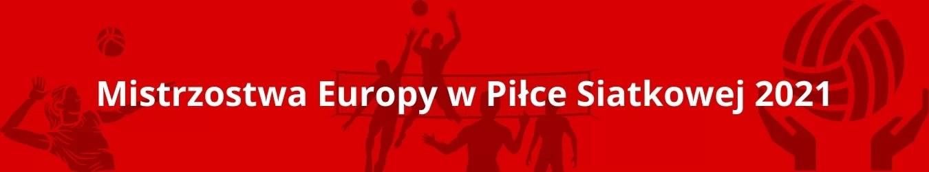 Mistrzostwa Europy w Piłce Siatkowej 2021 / Wydarzenia sportowe sierpień i wrzesień 2021 / Inne wydarzenia sportowe - sierpień i wrzesień 2021
