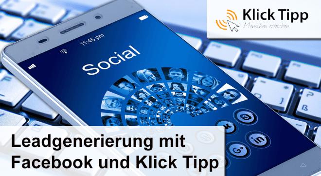 Leads bei Facebook generieren – E-Mail Marketing mit Klick Tipp
