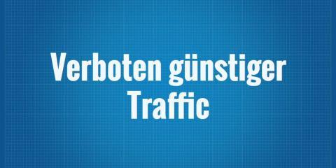 Verboten günstiger Traffic