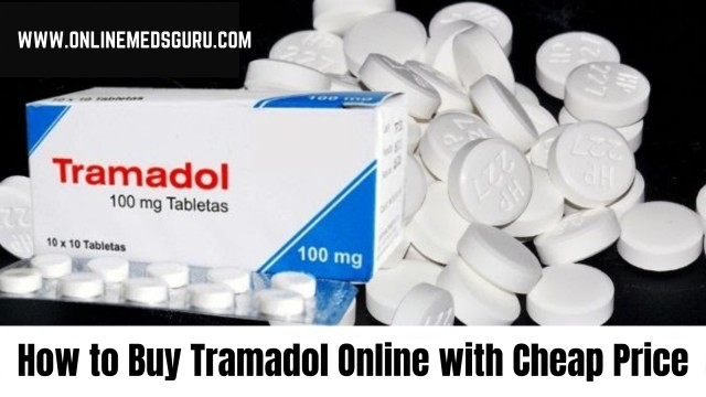 How to Buy Tramadol Online with Cheap Price - ONLINE MEDS GURU