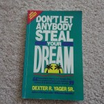 Don't Let Anybody Steal Your Dream by Dexter Yager: Book Review