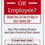 Employee or Entrepreneur: Which Option is a Better Fit for You?