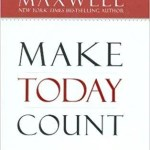 Make Today Count: John Maxwell Book Review