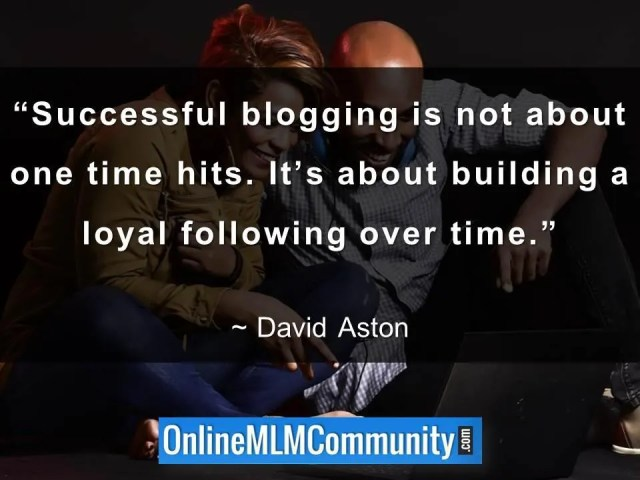 Successful blogging is not about one time hits