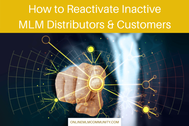 how to reactivate inactive mlm distributors & customers