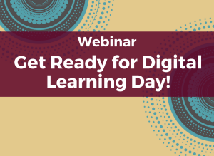 Webinar: Get Ready for Digital Learning Day