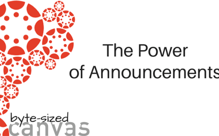 The Power of Announcements - Byte Sized Canvas