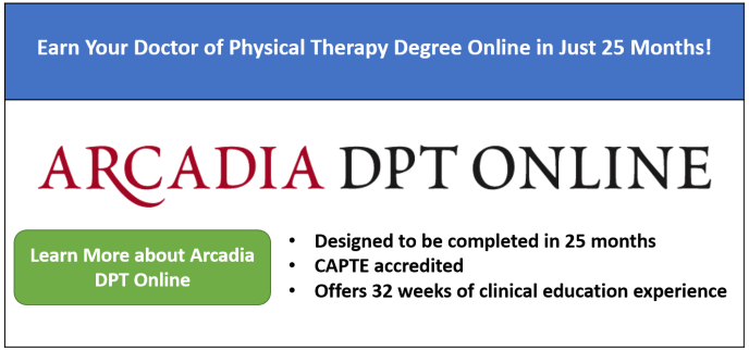Earn Your Doctor of Physical Therapy Degree Online in Just 25 Months! CAPTE accredited. Offers 32 weeks of clinical education experience. Click to learn more.