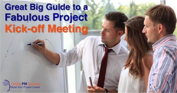 Great Big Guide to a Fabulous Project Kick-off Meeting