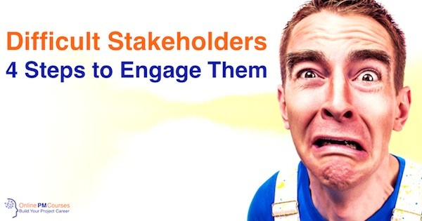 Difficult Stakeholders- 4 Steps to Engage Them