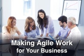 Making Agile Work for Your Business