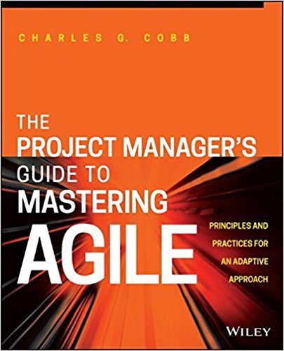 The Project Managers Guide to Mastering Agile- Chuck Cobb