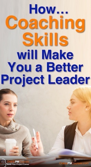 How Coaching Skills will make you a Better Project Leader