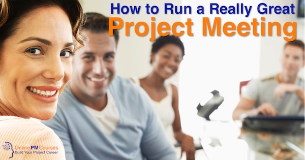 How to Run a Really Great Project Meeting