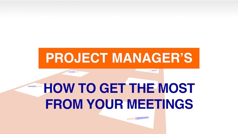 How to get the most from your meetings