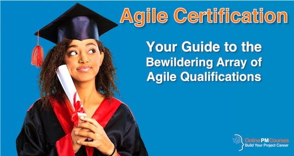Agile Certification - Your Guide to the Bewildering Array of Agile Qualifications