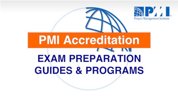 PMI Accreditation - Exam Preparation Guides and ProgramsPMI Accreditation - Exam Preparation Guides and Programs