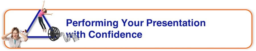 Performing Your Presentation with Confidence