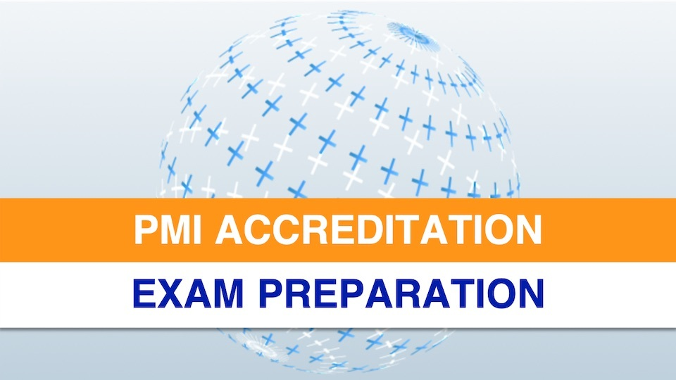 PMI Accreditation Exam Preparation