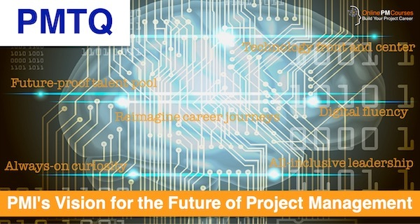 PMTQ - PMI's Vision for the Future of Project Management