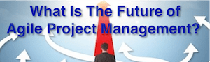 Future of Agile Project Management