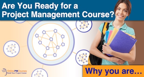 Are You Ready for a Project Management Course? (Why you are)