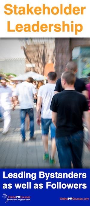 Stakeholder Leadership: Leading Bystanders as well as Followers