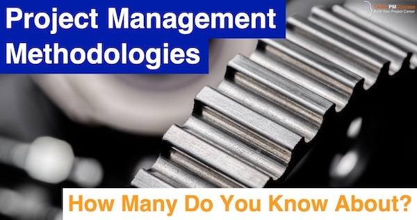 Project Management Methodologies - How many do you know?