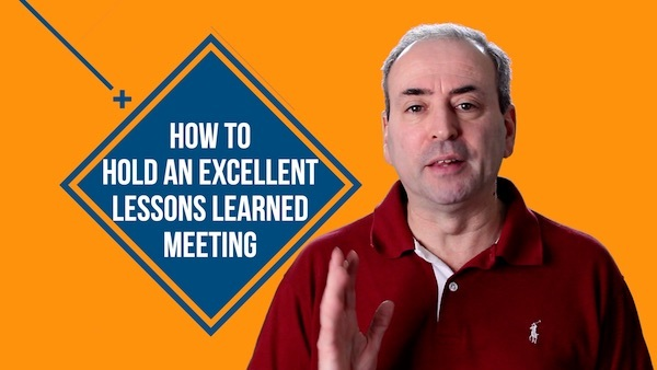 Lessons Learned Meeting: How to make it Excellent | Video