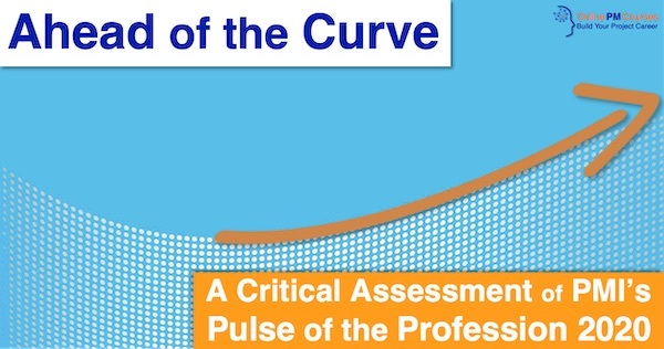 Ahead of the Curve: A Critical Assessment of PMI's Pulse of the Profession 2020