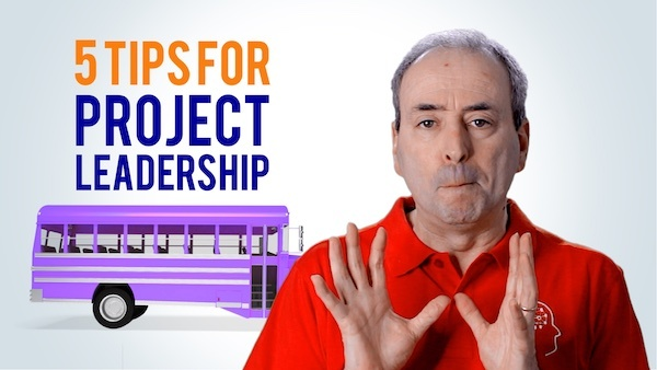 Five Project Leadership Tips: Be a Better Project Leader | Video