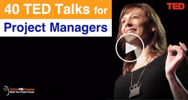 40 TED Talks for Project Managers