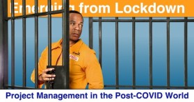 Emerging from Lockdown - Project Management in the Post-COVID World