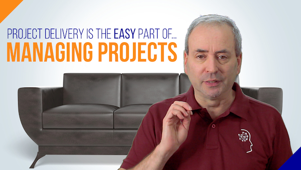 Project Delivery is the Easy Part of Managing Projects | Video