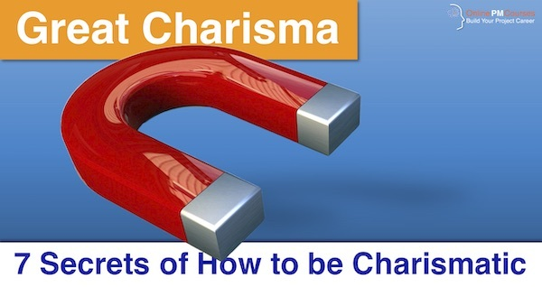 Great Charisma: 7 Secrets of How to be Charismatic