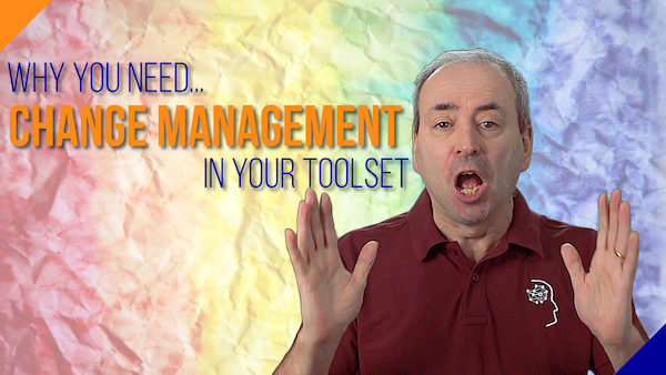 Why You Need Change Management in Your Project Manager's Toolset | Video