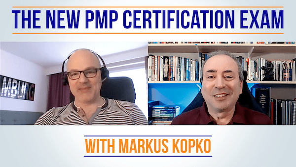 New PMP Certification Exam: Discussion with Markus Kopko | Video