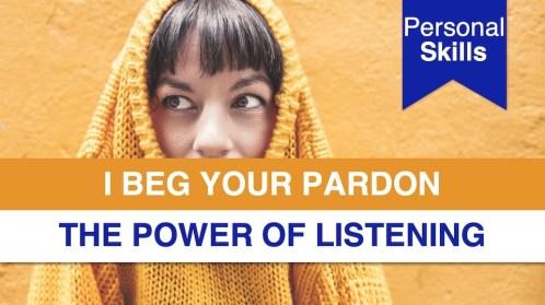 The Power of Listening: Listening Skills 101