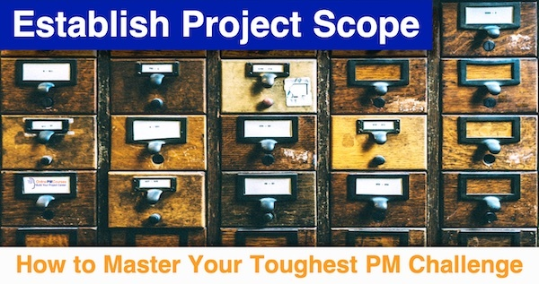 Establish Project Scope: How to Master Your Toughest PM Challenge