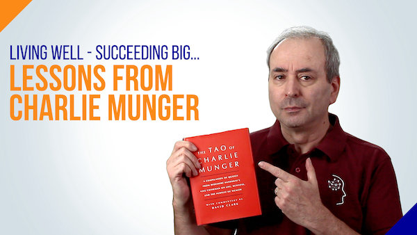 Living Well - Succeeding Big: Lessons from Charlie Munger   Video