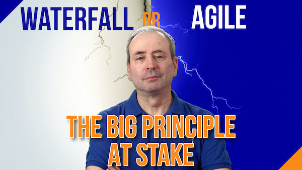 Waterfall vs Agile: The Big Principle at Stake | Video