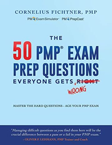 The 50 PMP Exam Prep Questions Everyone gets Wrong
