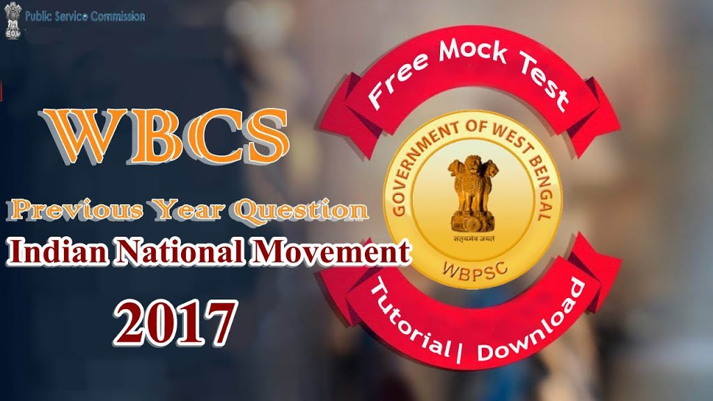 WBCS Preliminary Previous 2017  | Indian National Movement |  Free Mock Test | Free PDF Download