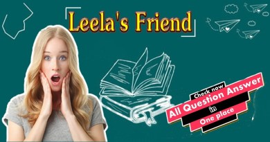 Leela's Friend All Types of Questions Answers With PDF Download | Descriptive, SAQs and MCQs