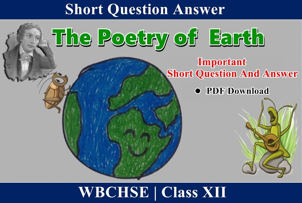 The Poetry of Earth– Short Question and Answer pdf download | On the Grasshopper and Cricket question answers
