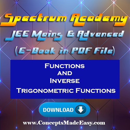 Functions and Inverse Trigonometric Functions - JEE Mains and Advanced Study Material of Spectrum Academy Conceptsmadeeasy