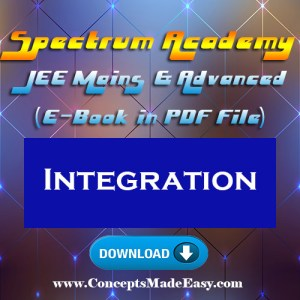 Integration - JEE Mains and Advanced Study Material of Spectrum Academy (in PDF) conceptsmadeeasy-com