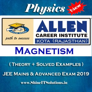 Magnetism - Physics Allen Kota Study Material for JEE Mains and Advanced Exam (in PDF)