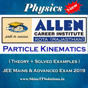 Particle Kinematics - Physics Allen Kota Study Material for JEE Mains and Advanced Exam (in PDF)